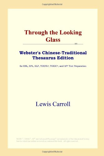9780497901592: Through the Looking Glass (Webster's Chinese-Traditional Thesaurus Edition)