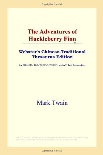 9780497901646: The Adventures of Huckleberry Finn (Webster's Chinese-Traditional Thesaurus Edition)