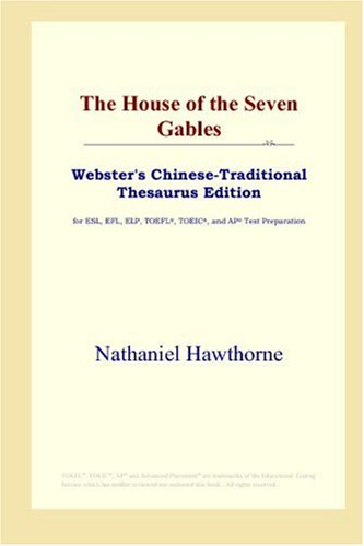 9780497901707: The House of the Seven Gables (Webster's Chinese-Traditional Thesaurus Edition)