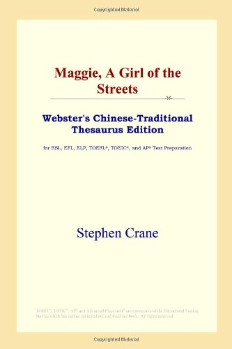 9780497901837: Maggie, A Girl of the Streets (Webster's Chinese-Traditional Thesaurus Edition)