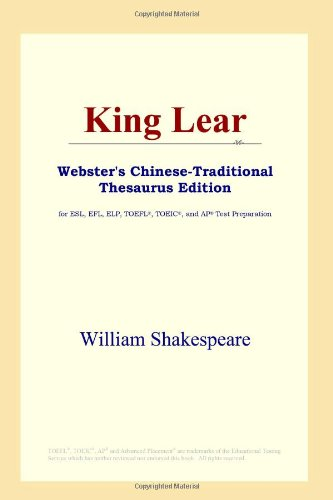 9780497902117: King Lear (Webster's Chinese-Simplified Thesaurus Edition)