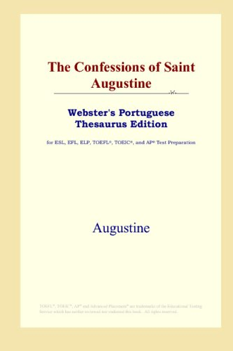 9780497902414: The Confessions of Saint Augustine (Webster's Portuguese Thesaurus Edition)