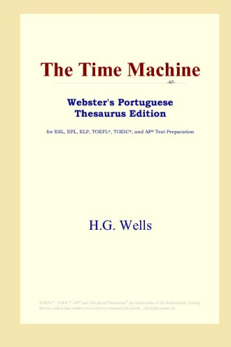 9780497902834: The Time Machine (Webster's Portuguese Thesaurus Edition)
