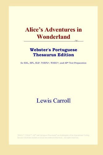 Alice's Adventures in Wonderland (Webster's Portuguese Thesaurus Edition) (9780497903152) by Lewis Carroll