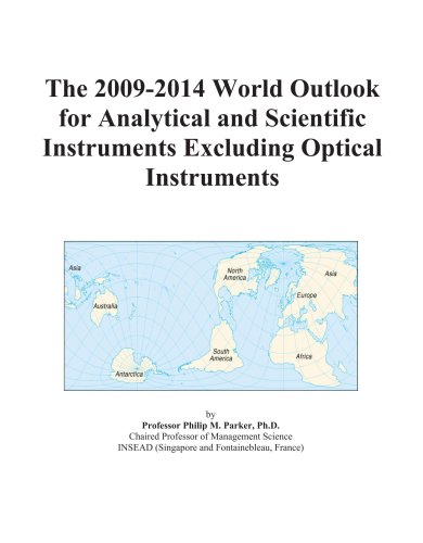 9780497905972: The 2009-2014 World Outlook for Analytical and Scientific Instruments Excluding Optical Instruments