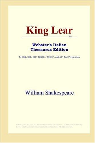 9780497907211: King Lear (Webster's Italian Thesaurus Edition)