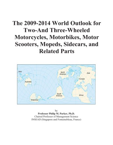 9780497912246: The 2009-2014 World Outlook for Two-And Three-Wheeled Motorcycles, Motorbikes, Motor Scooters, Mopeds, Sidecars, and Related Parts