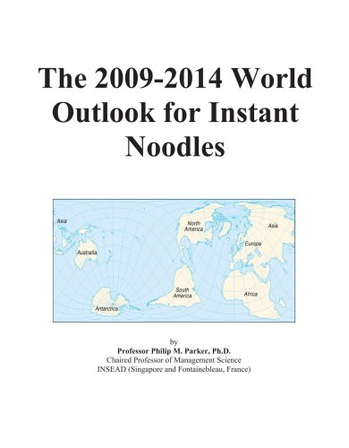 9780497923877: The 2009-2014 World Outlook for Instant Noodles