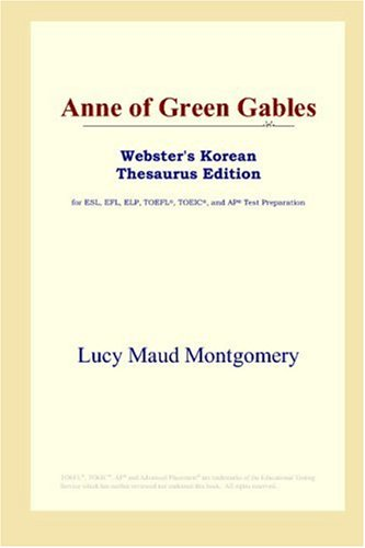9780497925383: Anne of Green Gables (Webster's Korean Thesaurus Edition)