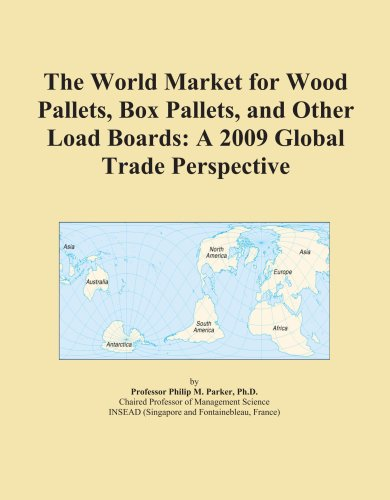 9780497946821: The World Market for Wood Pallets, Box Pallets, and Other Load Boards: A 2009 Global Trade Perspective