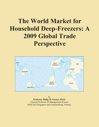 9780497950071: The World Market for Household Deep-Freezers: A 2009 Global Trade Perspective