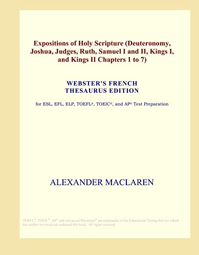 9780497954147: Expositions of Holy Scripture (Deuteronomy, Joshua, Judges, Ruth, Samuel I and II, Kings I, and Kings II Chapters 1 to 7) (Webster's French Thesaurus Edition)