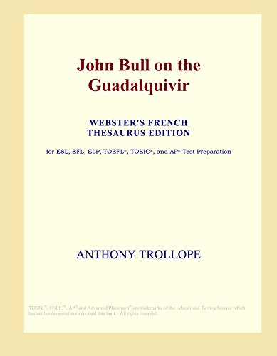 9780497956240: John Bull on the Guadalquivir (Webster's French Thesaurus Edition)