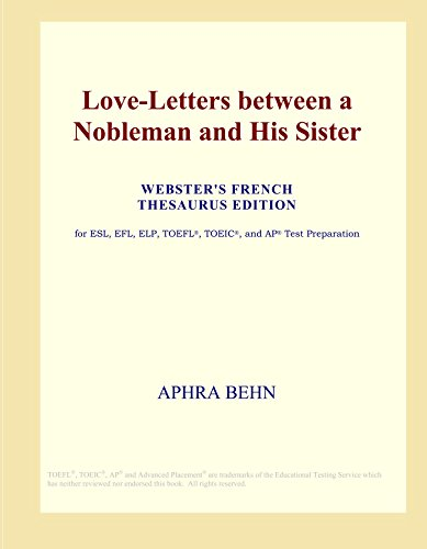 9780497956448: Love-Letters between a Nobleman and His Sister (Webster's French Thesaurus Edition)