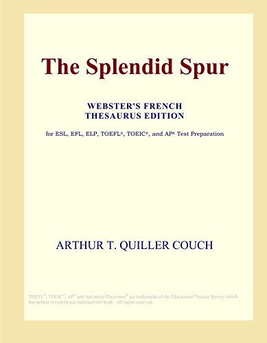 9780497957308: The Splendid Spur (Webster's French Thesaurus Edition)
