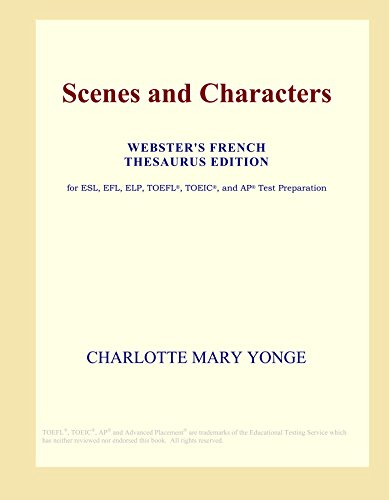 9780497960674: Scenes and Characters (Webster's French Thesaurus Edition)