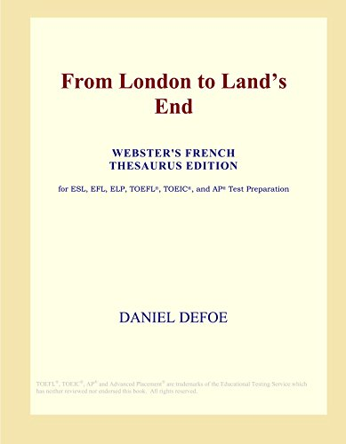 9780497961541: From London to Land's End (Webster's French Thesaurus Edition)