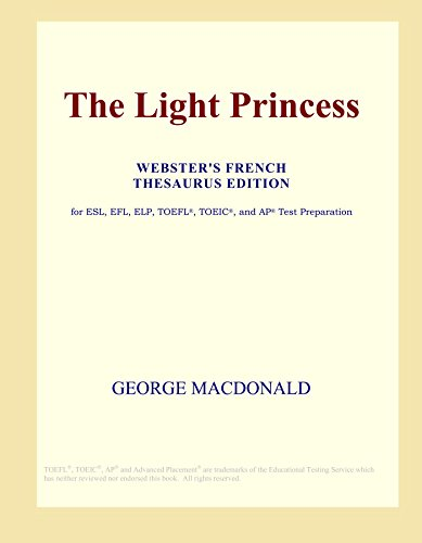 9780497968755: The Light Princess (Webster's French Thesaurus Edition)
