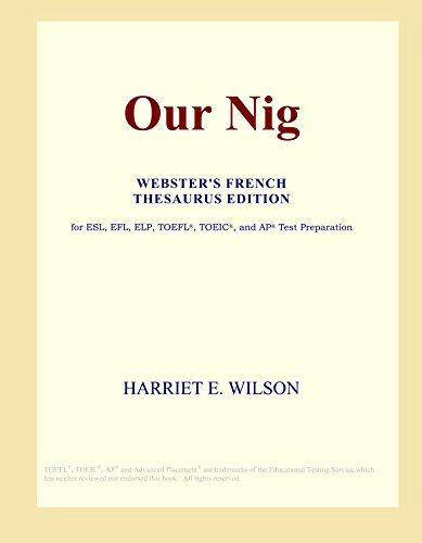 9780497971168: Our Nig (Webster's French Thesaurus Edition)