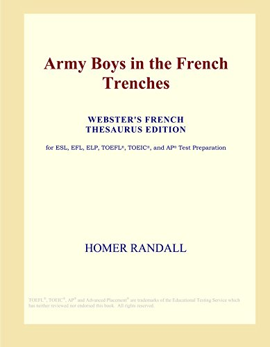 9780497972608: Army Boys in the French Trenches (Webster's French Thesaurus Edition)