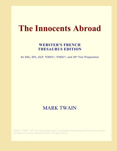 9780497983352: The Innocents Abroad (Webster's French Thesaurus Edition)