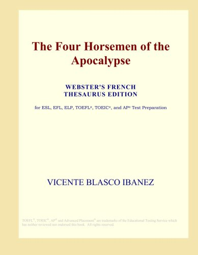 9780497993894: The Four Horsemen of the Apocalypse (Webster's French Thesaurus Edition)