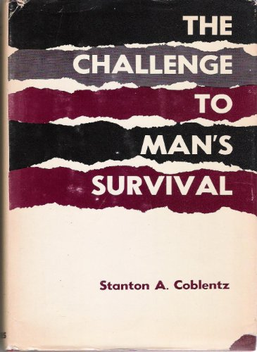 The challenge to man's survival: Coblentz, Stanton Arthur