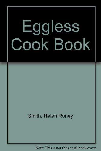 THE EGGLESS COOKBOOK: Sattler, Helen Roney