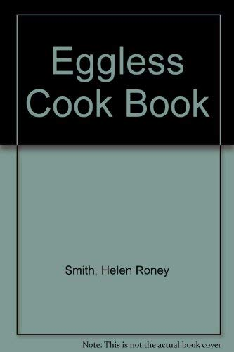 Eggless Cook Book: Smith, Helen Roney
