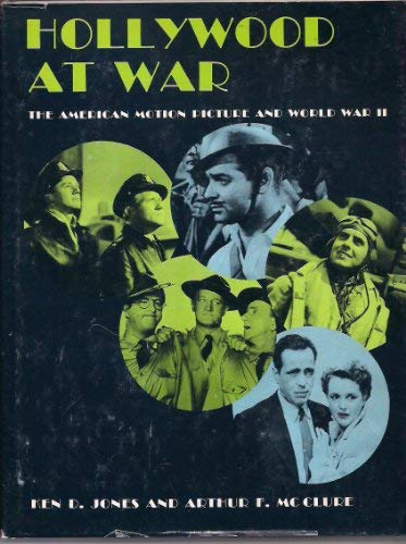 9780498011078: Hollywood at war,: The American motion picture and World War II