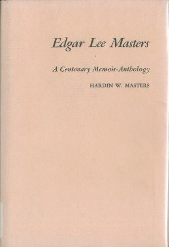 9780498011146: Edgar Lee Masters;: A centenary memoir-anthology (The Centenary series)