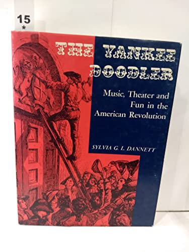 The Yankee Doodler: Music, Theater and Fun in the American Revolution