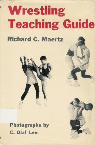 Wrestling Teaching Guide: Maertz Richard C