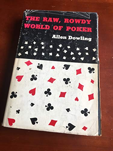 The Raw, Rowdy World of Poker: Allen Dowling