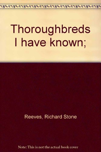 9780498011818: Thoroughbreds I have known;