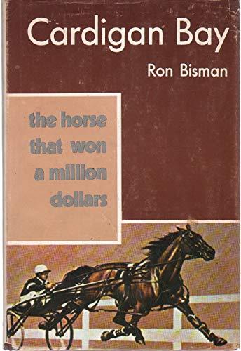 9780498011825: Cardigan Bay : The Horse That Won a Million Dollars