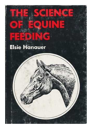 The Science of Equine Feeding: A Feeding Guide