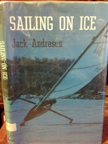 Sailing on Ice.: Jack Andresen