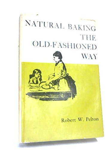 9780498012501: Natural baking the old-fashioned way
