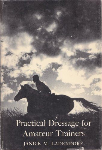 9780498012853: Practical Dressage for Amateur Trainers