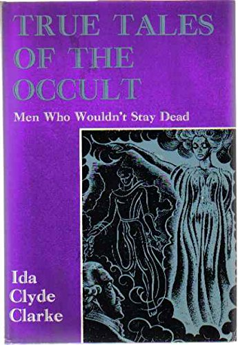 True tales of the occult;: Men who: Clarke, Ida Clyde