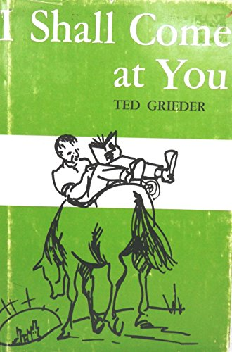 I Shall Come at You: Grieder, Ted