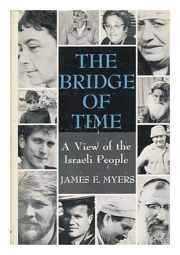 The Bridge of Time: A View of the Israeli People (SIGNED)