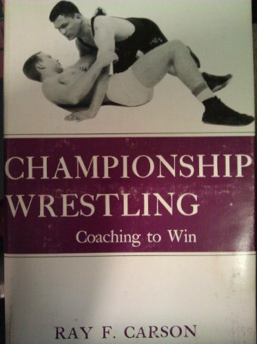 9780498013355: Championship Wrestling Coaching to Win