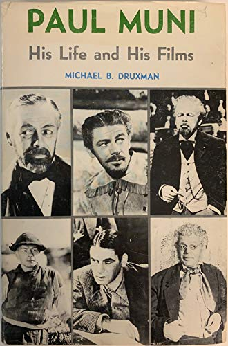 Paul Muni; His Life and His Films: Druxman, Michael B.