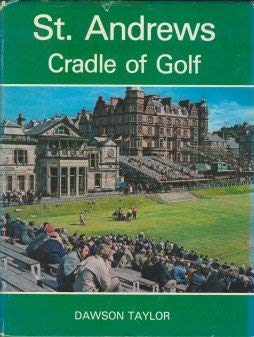 St. Andrews, cradle of golf (9780498014420) by Dawson Taylor