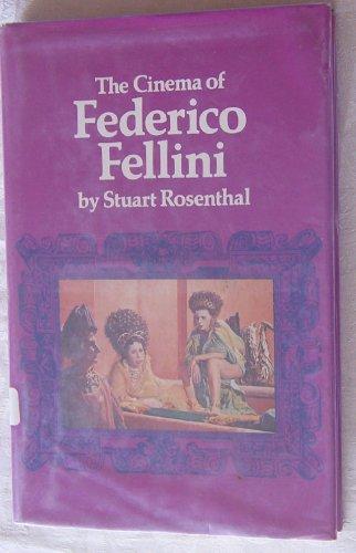 The Cinema of Federico Fellini: Stuart Rosenthal