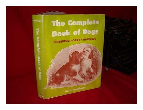 Complete Book of Dogs: Ensminger, M.E.