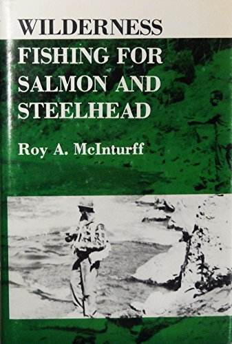 9780498014864: Wilderness Fishing for Salmon and Steelhead