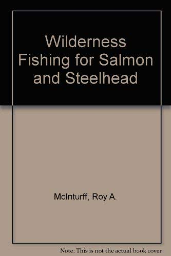 Wilderness Fishing for Salmon and Steelhead (SIGNED)
